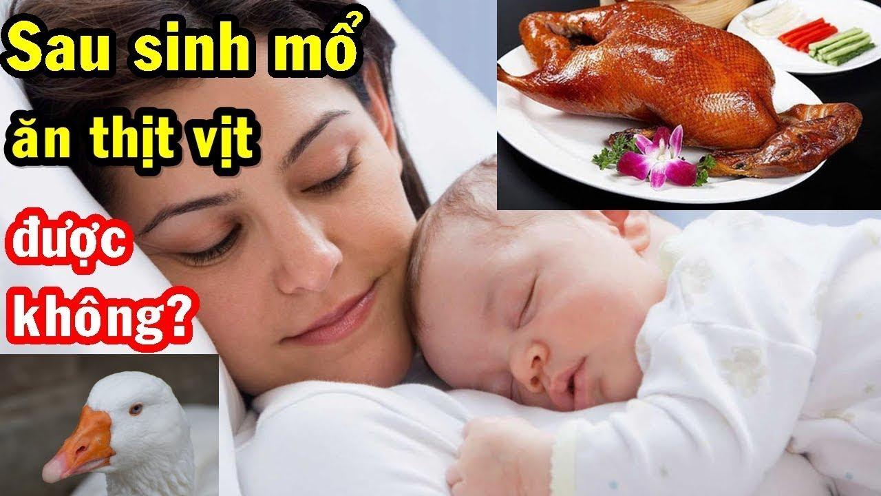 Phụ nữ sau sinh mổ có được ăn thịt vịt không
