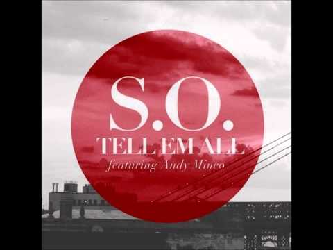 Tell Em All - S.O. Ft. Andy Mineo