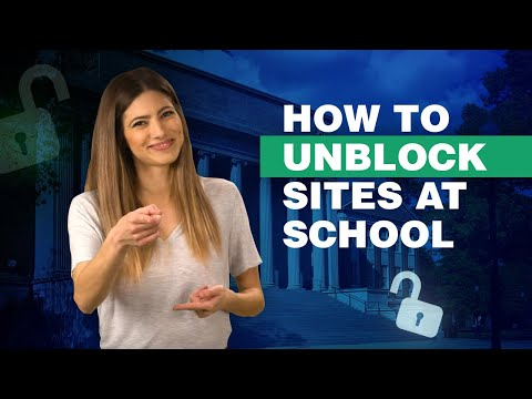 How To Unblock Sites At School