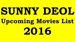 Sunny Deol Upcoming Movies 2016