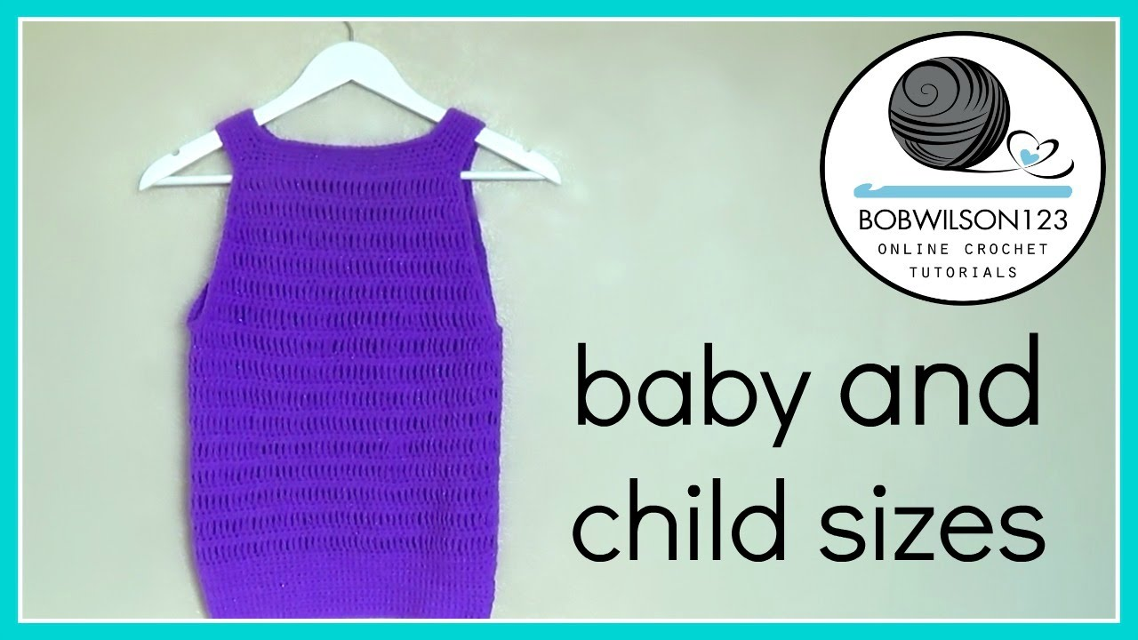 Crochet Baby To Child Top Tutorial Youtube