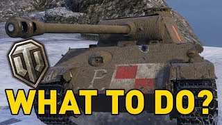 World of Tanks || What to do?