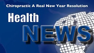 Today's Chiropractic HealthNews For You - Make Your Resolution Work for You