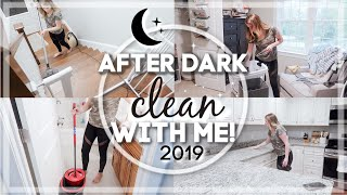 AFTER DARK CLEAN WITH ME 2019 / RELAXING EVENING SPEED CLEANING / ULTIMATE CLEANING MOTIVATION
