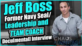 Interview: On Fear, Discipline, & Leadership | Jeff Boss, Former Navy Seal/Leadership and Team Coach
