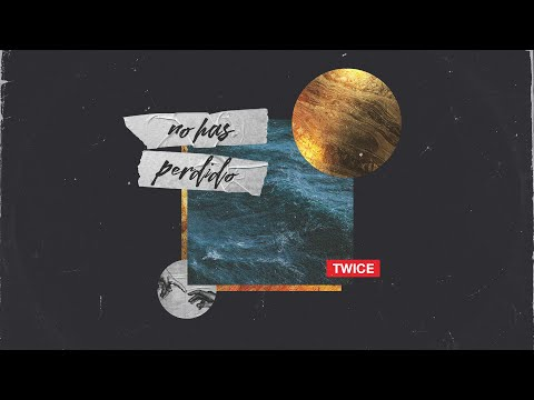 TWICE MÚSICA - No has perdido (Elevation Worship - Never lost en español)