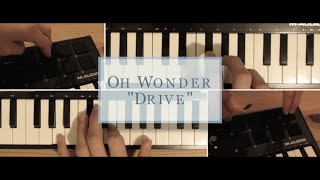 Drive - Oh Wonder (Instrumental Cover) - Sam Crowley