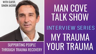 My Trauma, Your Trauma - Interview - Series 1 - Epi 10 - Supporting people through trauma recovery