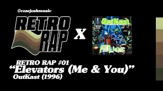 "RETRO RAP #01: ""Elevators (Me & You)"" - OutKast [@czarjoshmusic]"