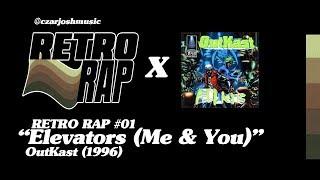 """RETRO RAP #01: """"Elevators (Me & You)"""" - OutKast [@czarjoshmusic]"""