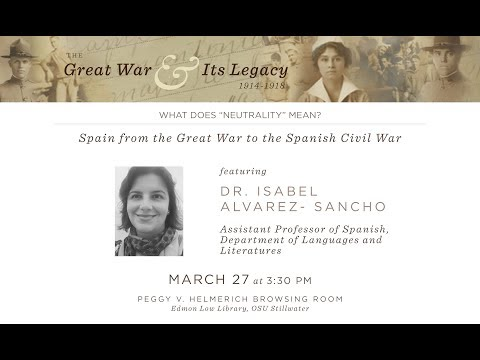 The Great War and Its Legacy: Spain from the Great War to the Spanish Civil War