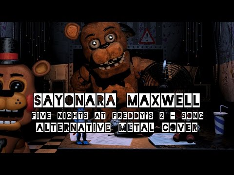 [Sayonara Maxwell] Five Nights at Freddy's 2 - Song [Alternative Metal cover by Mia & Rissy]