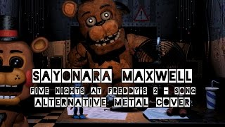 [Sayonara Maxwell] Five Nights at Freddy