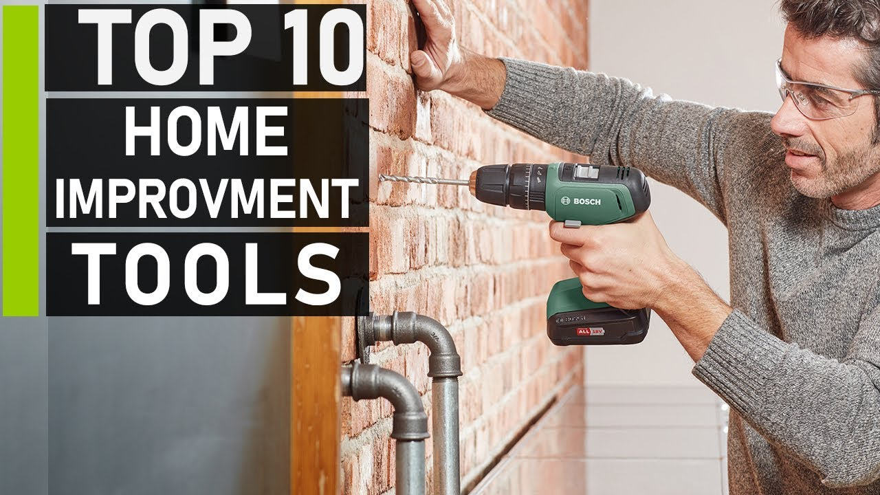 Top 10 Amazing Home Improvement Tools You Should Have