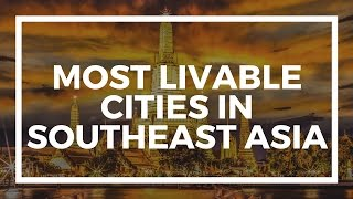 Top five most livable cities in Southeast Asia (Asia expat)