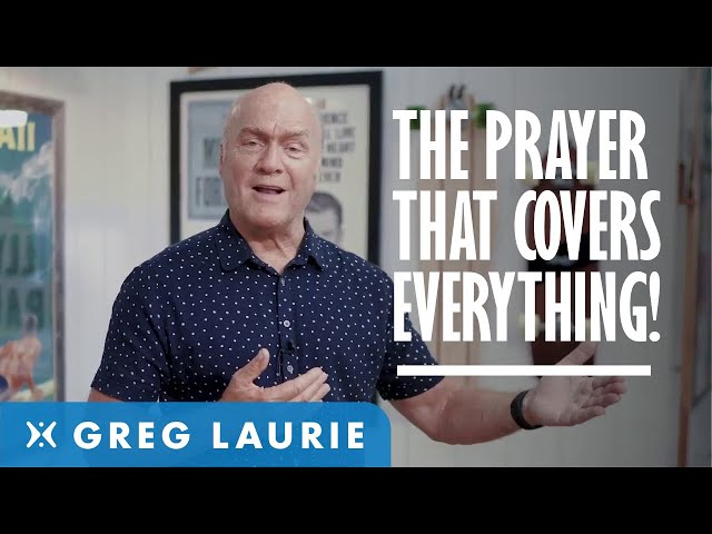 The prayer That Answers Everything (With Greg Laurie)