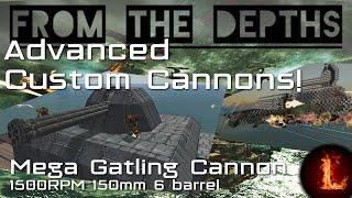 1500RPM Mega Gatling Cannon (150mm 6-barrel) - Advanced Custom Cannons - From the Depths
