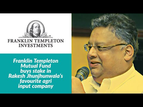 Franklin Templeton Mutual Fund buys stake in Rakesh Jhunjhunwala's favourite agri input company