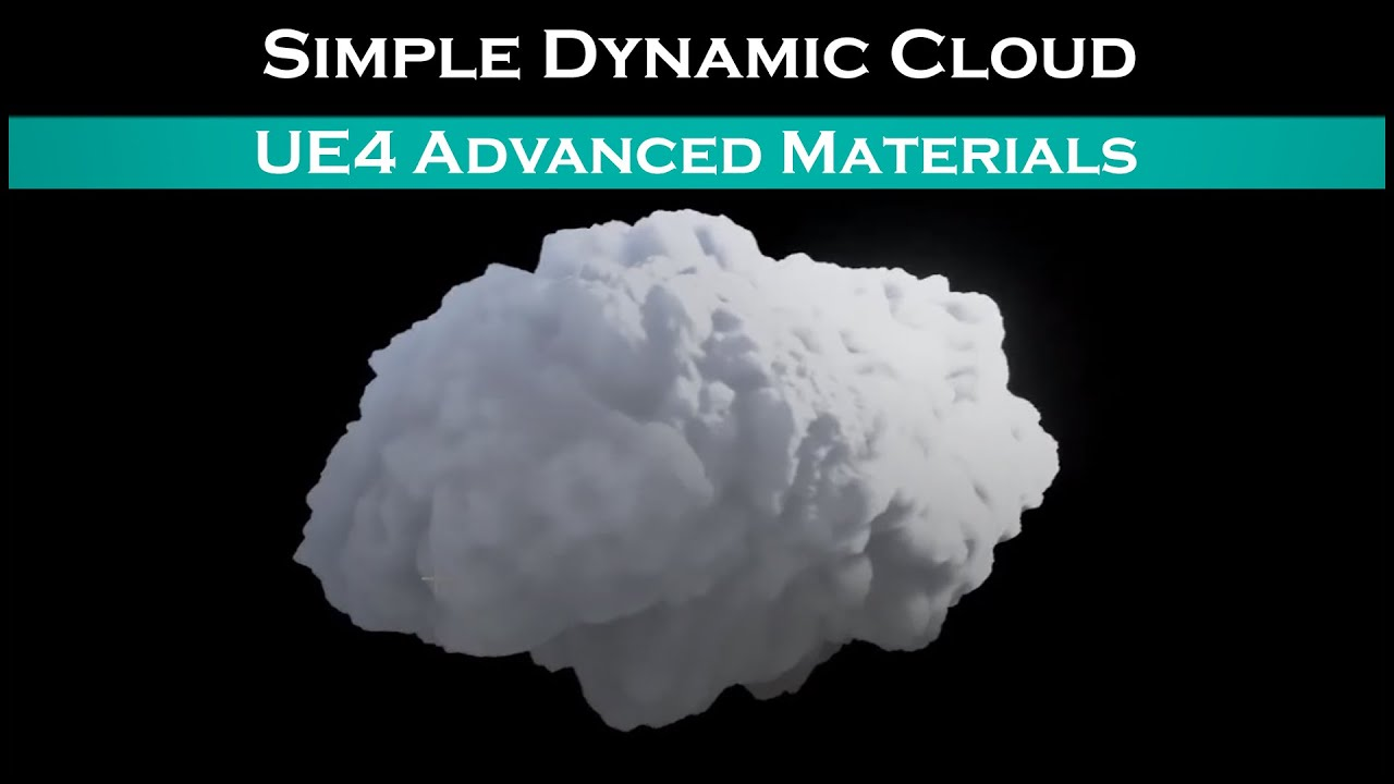 Ue4: advanced materials (Ep  39 Making Simple Dynamic Clouds) Free
