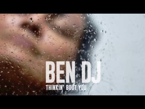 Клип Ben DJ - Thinkin' Bout You - Radio Edit