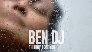Ben Dj - Thinkin' Bout You (Radio Edit)