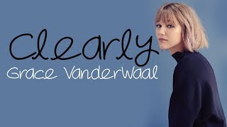 Grace VanderWaal - Clearly [Full HD] lyrics