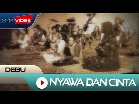 Debu - Nyawa Dan Cinta (The Soul and Love) |