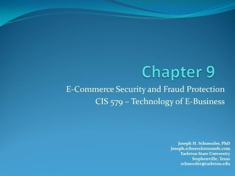 BCIS 5379 - Chapter 9 - E-Commerce Security and Fraud Protec