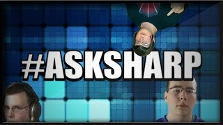 #ASKSHARP BIGGEST FEAR, CSGO, SHOWER WITH HAGGY OR DYLAN?