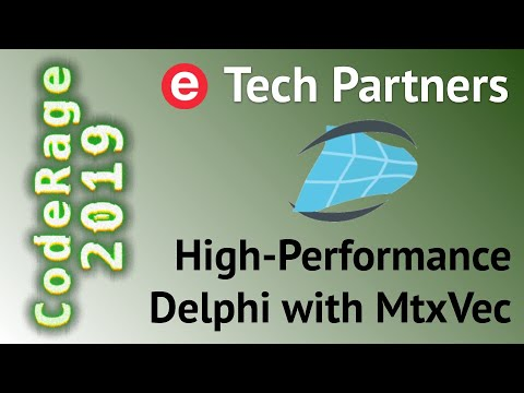 High Performance Computing in Delphi with MtxVec - CodeRage 2019