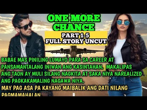 ONE MORE CHANCE ||FULL STORY PART 1-5