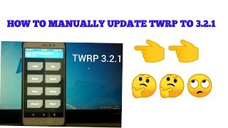 HOW TO MANUALLY UPDATE TWRP TO 3.2.1 AND GET AVOID ERROR 7 MESSAGE