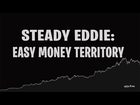 Steady Eddie: Easy Money Territory