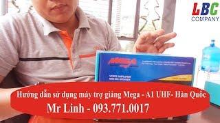 Hướng dẫn sử dụng máy trợ giảng MEGA-A1-UHF