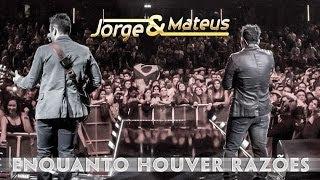 Baixar Jorge e Mateus - Enquanto Houver Razões - [Novo DVD Live in London] - (Clipe Oficial)