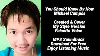 YOU SHOULD KNOW BY NOW - MISHAEL CAMPOS ( 80s CLASSIC LOVE SONG )