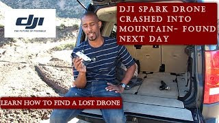 I Lost My Dji Spark After Crashing into Mountains - Then I Found it the 24 Hours Later