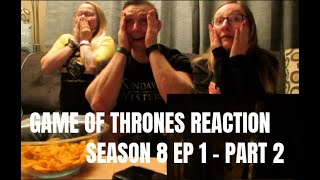 GAME OF THRONES REACTION ~ SEASON 8 EPISODE 1 PART 2