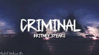 Britney Spears - Criminal (Lyrics)