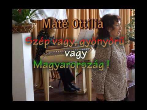 Máté Ottilia - Szép vagy, gyönyörű vagy Magyarország
