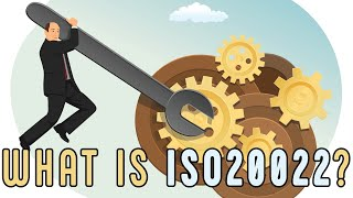 What Is ISO20022?