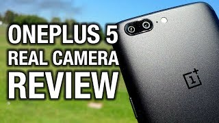 OnePlus 5 Real Camera Review  More Zoom, Less Cash