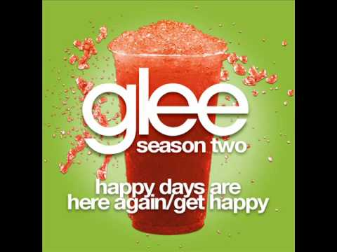 Glee - Happy Days Are Here Again/Get Happy [LYRICS]