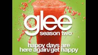 Download Glee - Happy Days Are Here Again/Get Happy [LYRICS] MP3 song and Music Video