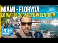 Miami - co warto zobaczyć w centrum Miami na Florydzie