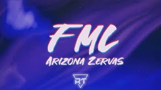 Arizona Zervas - ​​​​FML (Lyrics) so come fxck my life up baby | RapTunes