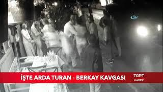 İşte Arda Turan - Berkay Kavgası | O Anlar Kamerada...