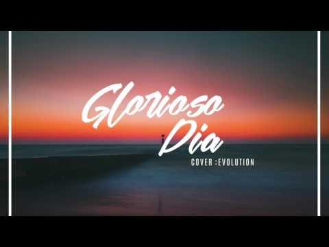 Glorioso Día- Evolution/Cover