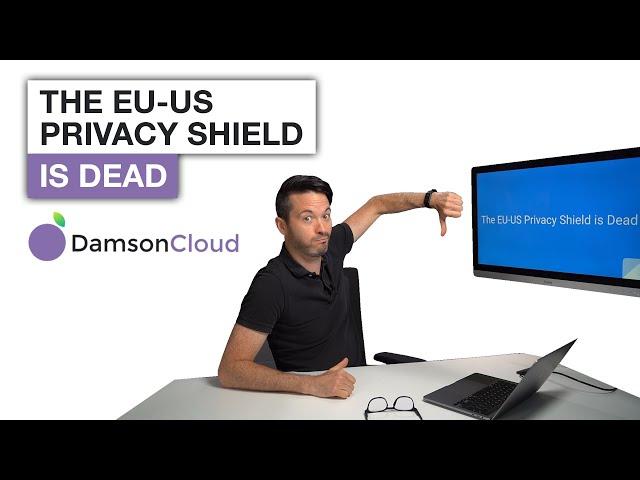 The EU-US Privacy Shield is Dead