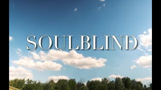 Soulblind - Official Music Video